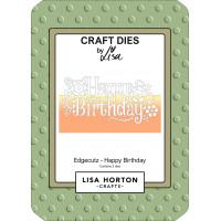 Lisa Horton Crafts - EdgeCutz Happy Birthday Die Set - DISPATCHING WEDNESDAY 21st APRIL