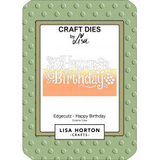Lisa Horton Crafts - EdgeCutz Happy Birthday Die Set - DISPATCHING WEDNESDAY 21st APRIL