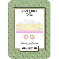 Lisa Horton Crafts - EdgeCutz Just For You Die Set - DISPATCHING WEDNESDAY 21st APRIL