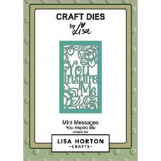Lisa Horton Crafts - Mini Messages - You Inspire Me Die