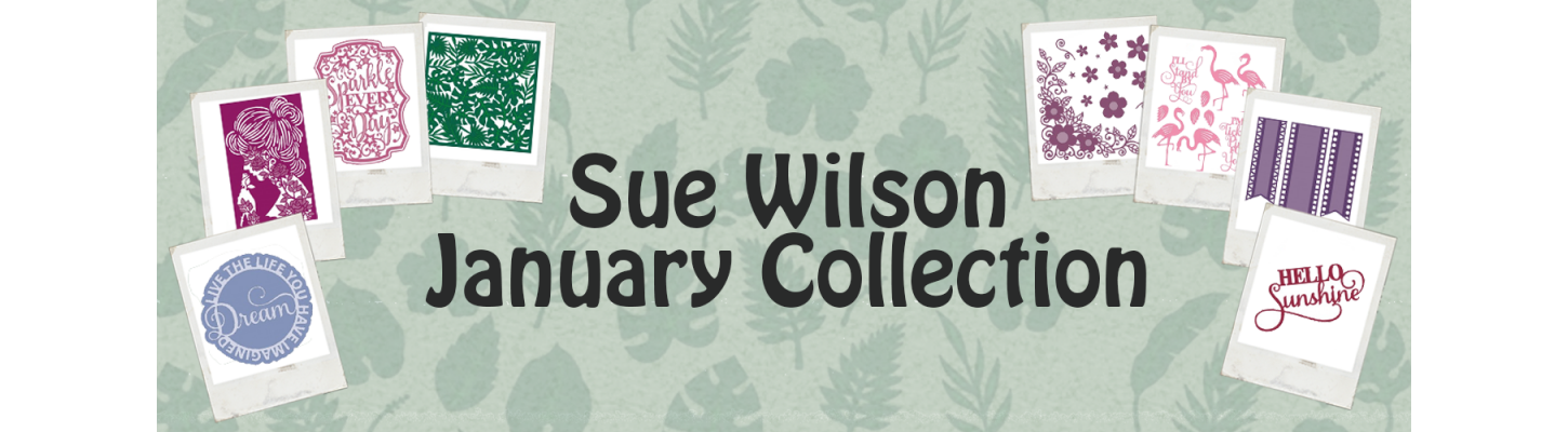 Sue Wilson January Collection